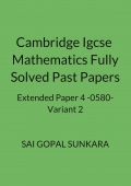 CAMBRIDGE IGCSE MATHEMATICS FULLY SOLVED PAST PAPER 4-0580