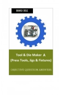 Tool & Die Maker Press Tools, Jigs & Fixtures A