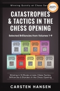 Catastrophes & Tactics in the Chess Opening - Selected Brilliancies from Volumes 1-9