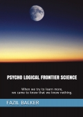 PSYCHO LOGICAL FRONTIER SCIENCE
