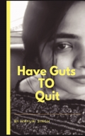 HAVE GUTS TO QUIT