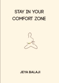 Stay in your comfort zone