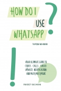 How do I use WhatsApp?!  For iPhone and Android