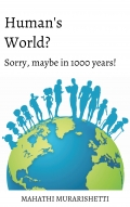 Is it a Human's World? Sorry, maybe in 1000yrs!