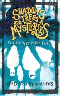 Shadows, Trees & Odd Mysteries - The Ghosts in the Trees - Book 1