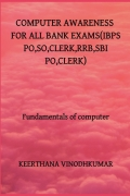 Computer Awareness section for all bank exams (IBPS PO, SO, Clerk, RRB, SBI PO, Clerk, LIC AAO)