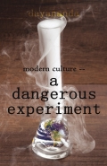 Modern Culture--A Dangerous Experiment