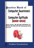 Question Bank of Computer Awareness & Computer Aptitude (2008-2018)
