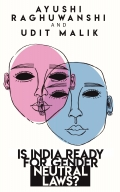 Is India ready for gender neutral laws?