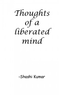Thoughts of a liberated mind