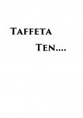 Taffeta Ten