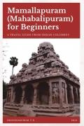 Mamallapuram (Mahabalipuram) For Beginners