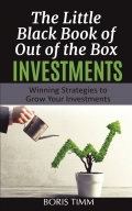 The Little Black Book of Out of the Box Investments