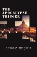 The Apocalypse Trigger (hardcover)