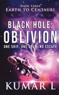 Earth to Centauri: Black Hole Oblivion