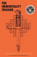 The Immortality Trigger (hardcover)