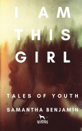 I Am This Girl: Tales of Youth
