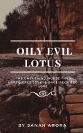 Oily Evil Lotus
