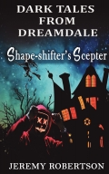 Dark Tales from Dreamdale : Shape-shifter's Scepter
