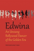 Edwina: An Unsung Bollywood Dancer of the Golden Era (Color Edition)