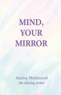 Mind, Your Mirror