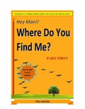 Hey Man!! Where Do You Find Me? Part first