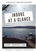 Indore At a Glance | AtharavRaj Corporations