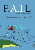 F.A.I.L - Let's enhance ourselves with Artificial Intelligence: The Beginner's guide for Artificial Intelligence