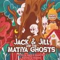 Jack & Jill And The Matiya Ghosts