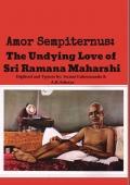 Amor Sempiternus: The Undying Love of Sri Ramana Maharshi