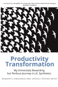 Productivity Transformation: My Immensely Rewarding But Perilous Journey With JK Synthetics