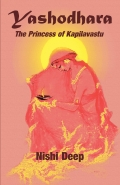 YASHODHARA - The Princess of Kapilavastu