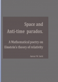 Space and Anti-Time paradox, a mathematical poetry on Einstein's theory of relativity