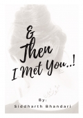 And Then I Met you...!
