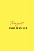 Naagnajiti - Queen of the God