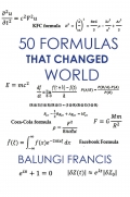 50 Formulas that Changed the World