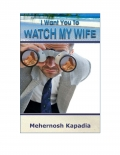 I WANT YOU TO WATCH MY WIFE