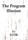 The Program Illusion