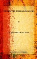 The Prophet of Berkeley Square (eBook)