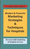Modern & Powerful Marketing Strategies & Techniques For Hospitals