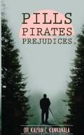 Pills, Pirates and Prejudices