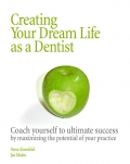Creating your Dream Life as a Dentist