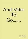 And Miles To Go.......