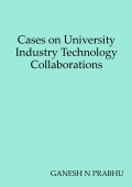 Cases on University Industry Technology Collaborations
